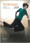 Feldenkrais Zeit Heft 19; Üben