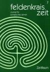 Feldenkrais Zeit Heft 7; ZeitRaum, 2006